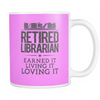 Retired Librarian Earned It Living It Loving It Mug - Awesome Librarians - 17