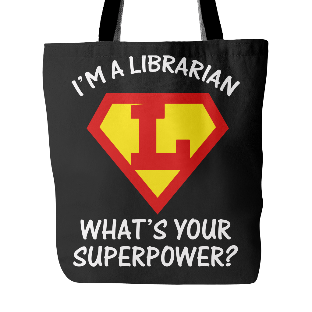 I'm A Librarian What's Your Superpower Tote Bag - Awesome Librarians
