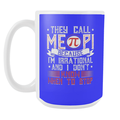 They Call Me Pi 15oz Mug