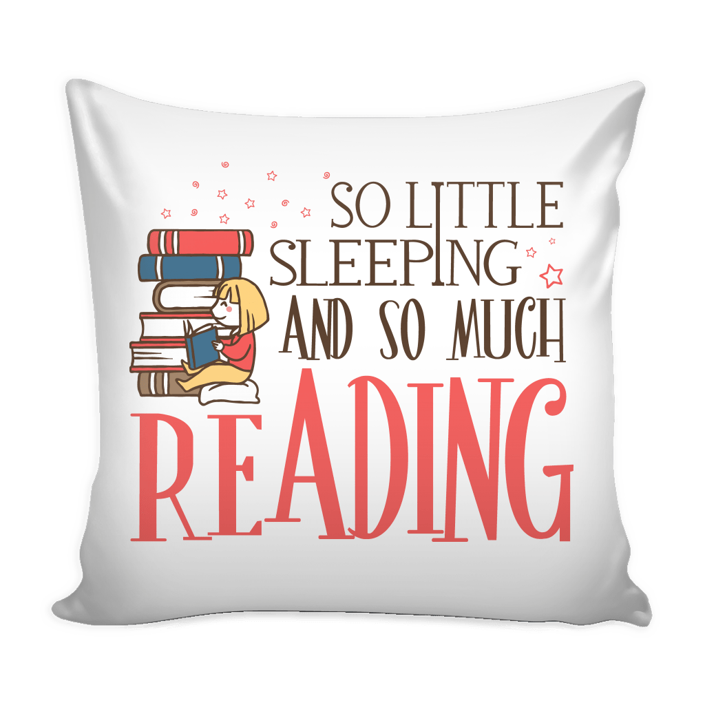 So Little Sleeping So Much Reading Pillow Case - Awesome Librarians