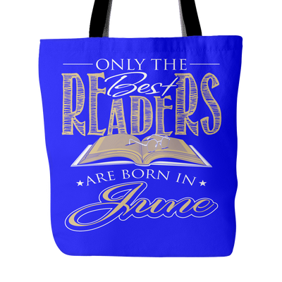 Only The Best Readers Are Born In June Tote Bag