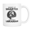 Wake Up Smarter Sleep With A Librarian 11oz Mug