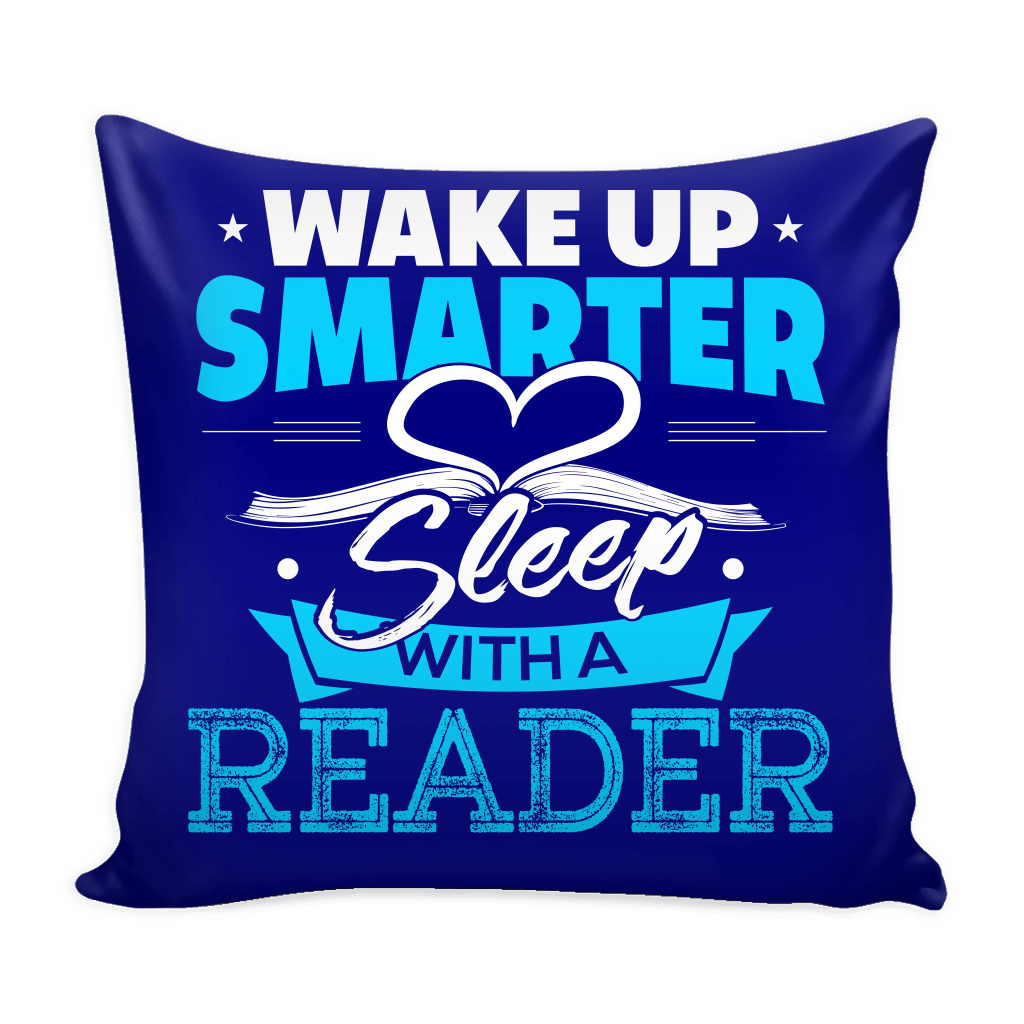 Wake Up Smarter Sleep With A Reader Pillow Cover - Awesome Librarians