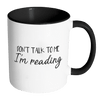 Don't Talk To Me I'm Reading 11oz Accent Mug - Awesome Librarians