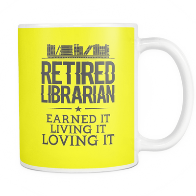 Retired Librarian Earned It Living It Loving It Mug - Awesome Librarians - 7