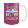 All Men Are Created Equal, Then A Few Become Librarians 15oz Mugs