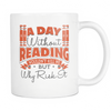 A Day Without Reading Wouldn't Kill Me But Why Risk It Mug