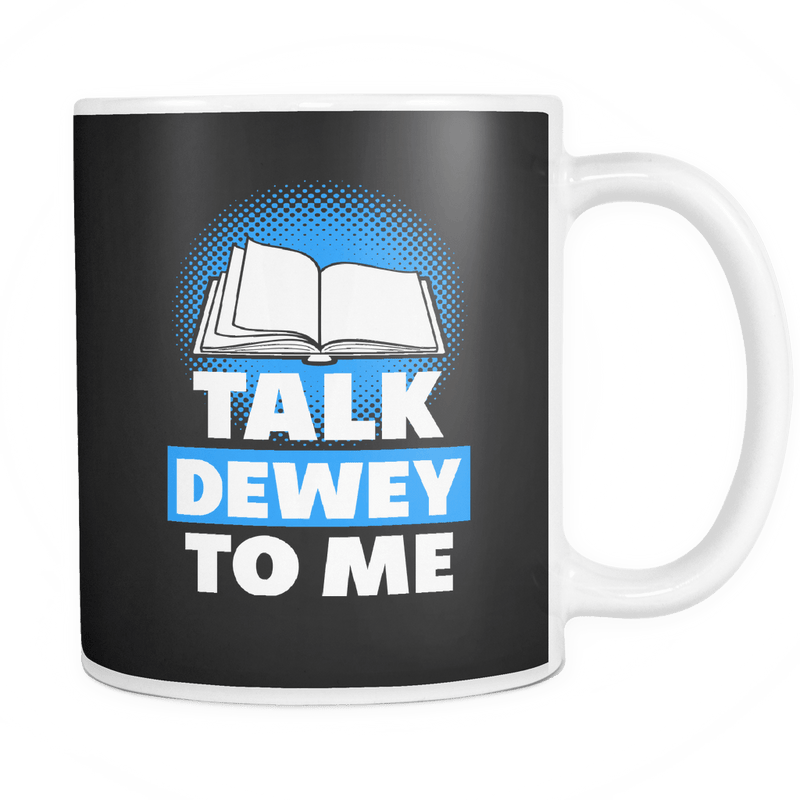 Talk Dewey To Me 11oz Mug - Awesome Librarians