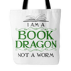 I Am A Book Dragon Not A Worm Tote Bag - Awesome Librarians
