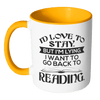 I'd Love To Stay But I'm Lying I Want To Go Back To Reading Accent Mug