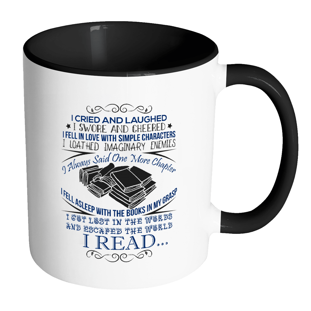 I Cried And Laughed I Swore And Cheered 11oz Accent Mug - Awesome Librarians