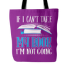 If I Can't Take My Book I'm Not Going Tote Bag