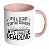 I Have A Terrible Sleeping Disorder It's Called Reading Accent Mug - Awesome Librarians