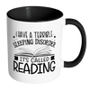 I Have A Terrible Sleeping Disorder It's Called Reading 11oz Accent Mug - Awesome Librarians