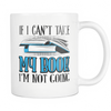 If I Can't Take My Book I'm Not Going 11oz Mug