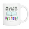 I'm A Retired Librarian And I Love My New Schedule 11oz Mug