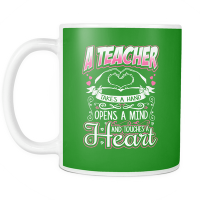 A Teacher Takes A Hand Opens A Mind And Touches A Heart Mug - Awesome Librarians