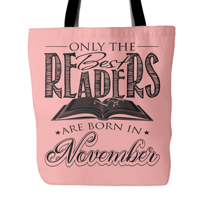 Only The Best Readers Are Born In November Tote Bag
