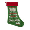 Don't Interrupt A Librarian Because If You Do I Will Give Your Number Christmas Stocking - Awesome Librarians