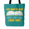 You Need To Read *Scientific Research Support Longevity Benefits Of Reading* I Read That! Tote Bags