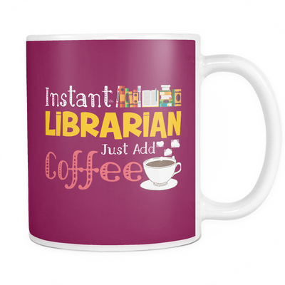 Instant Librarian Just Add Coffee Mug