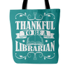 Thankful To Be A Librarian Tote Bag - Awesome Librarians