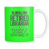 Retired Librarian Earned It Living It Loving It Mug - Awesome Librarians - 11
