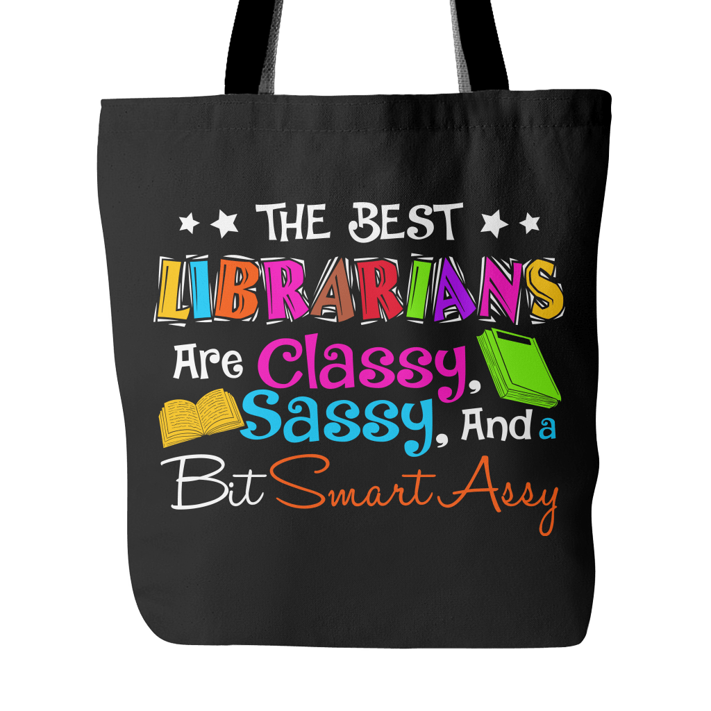 The Best Librarians Are Classy, Sassy And A Bit Smartassy Tote Bag - Awesome Librarians