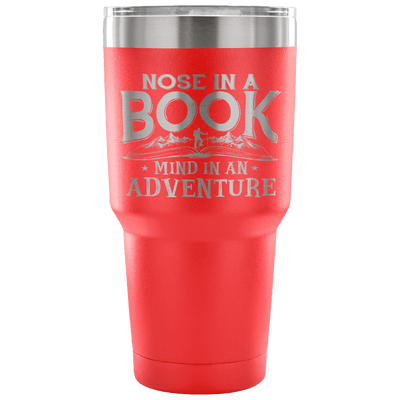 Nose In A Book Mind In An Adventure Tumbler - Awesome Librarians
