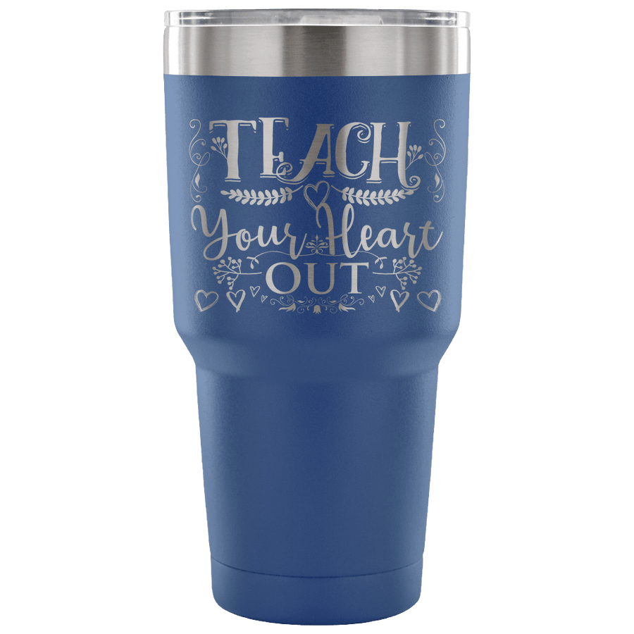 Teach Your Heart Out Tumbler