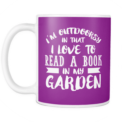 I'm Outdoorsy In That I Love To Read A Book In My Garden Mug
