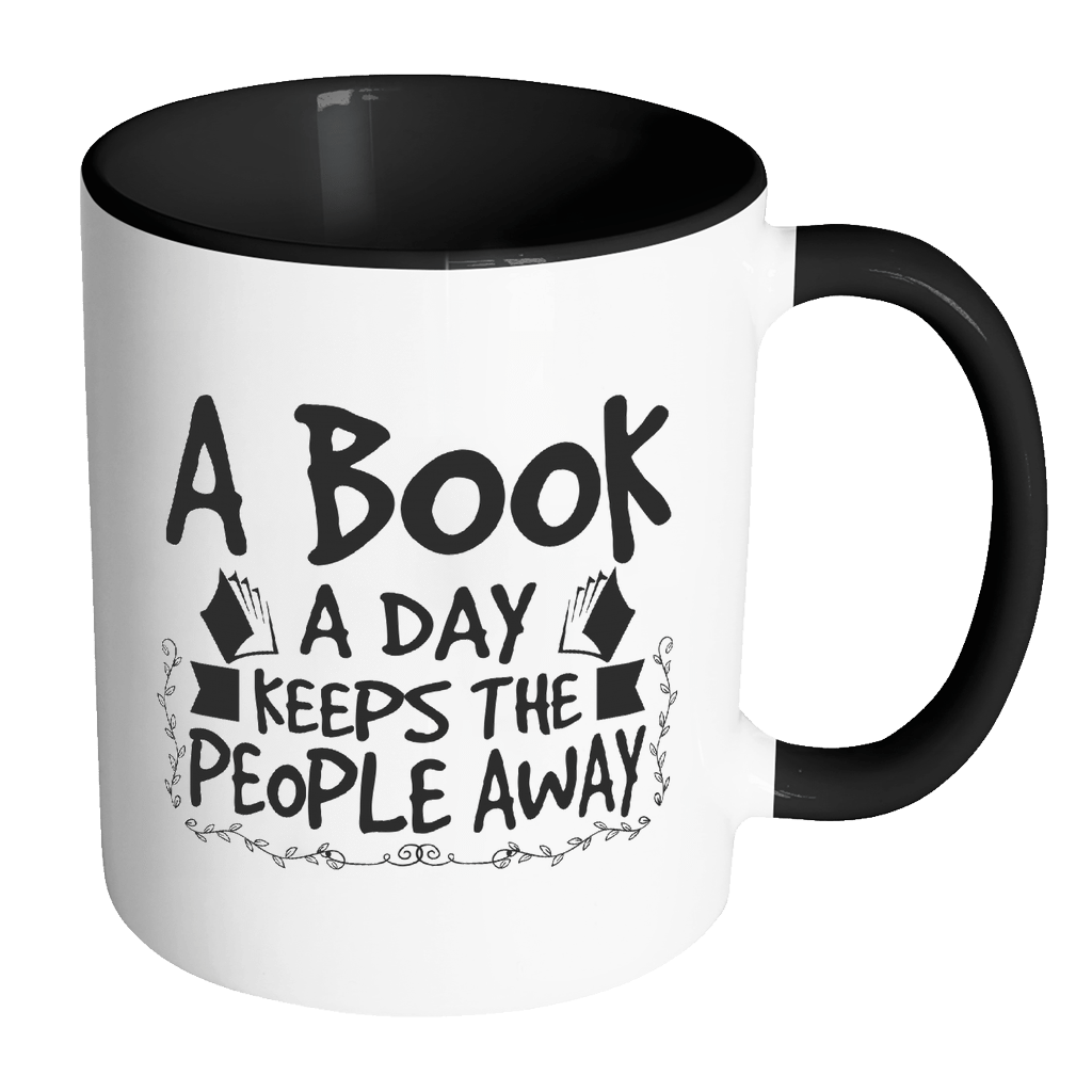 A Book A Day Keeps The People Away 11oz Accent Mug - Awesome Librarians