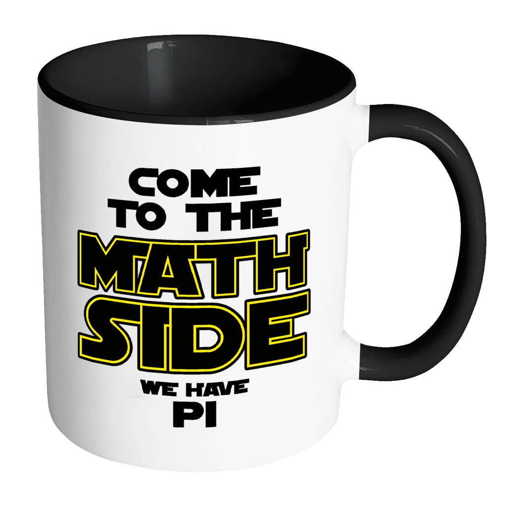 Come To The Math Side We Have Pi Accent Mug - Awesome Librarians