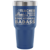 Teacher I Prefer The Term Educational Badass Tumbler