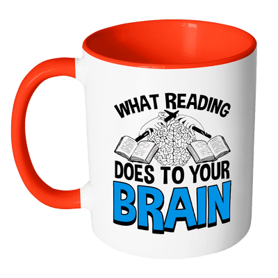 What Reading Does To Your Brain Accent Mug