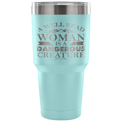 A Well Read Woman Is A Dangerous Creature Tumbler - Awesome Librarians