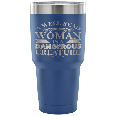 A Well Read Woman Is A Dangerous Creature Tumbler