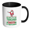 Be Nice To The Teacher, Santa Is Watching Accent Mug