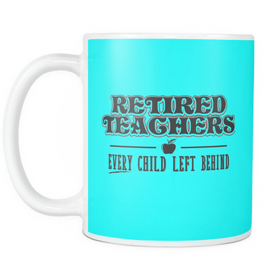 Retired Teacher Every Child Left Behind Mug - Awesome Librarians - 14