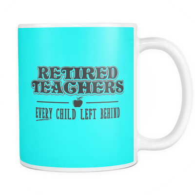 Retired Teacher Every Child Left Behind Mug - Awesome Librarians - 13