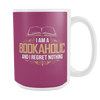 I Am A Bookaholic And I Regret Nothing 15oz Mug - Awesome Librarians