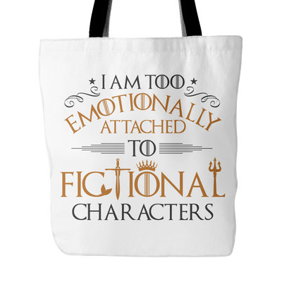 I Am Too Emotionally Attached To Fictional Characters Tote Bag - Awesome Librarians
