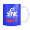 Librarian I Prefer The Term Educational Badass Mug - Awesome Librarians - 7