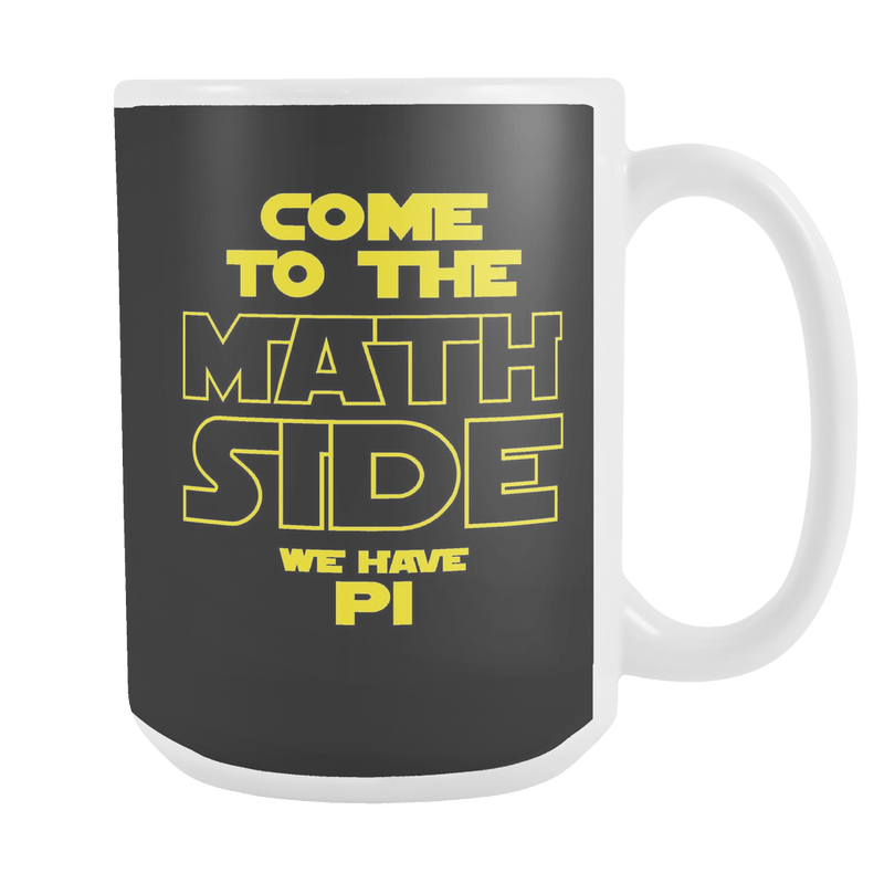 Come To The Math Side We Have Pi 15oz Mug - Awesome Librarians
