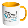 To Read Or Not To Read? That Is A Stupid Question Accent Mug