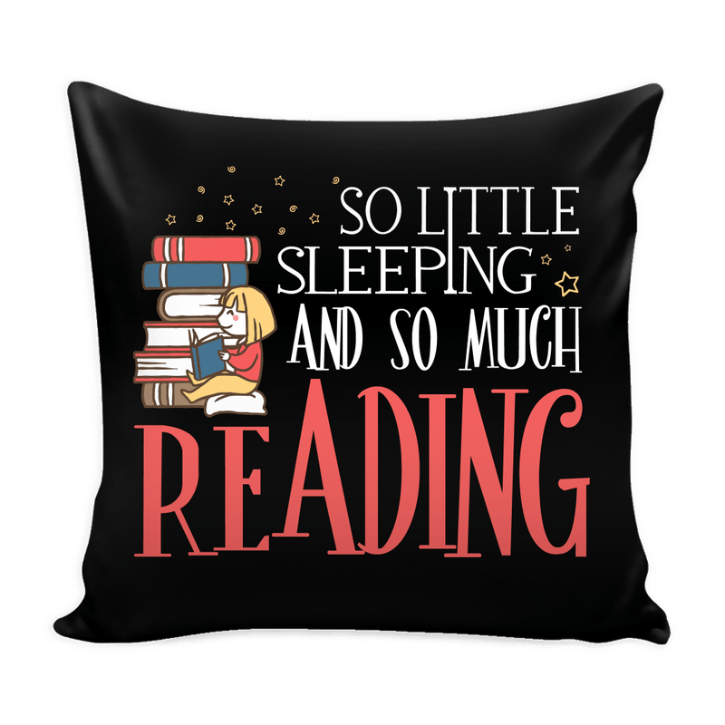 So Little Sleeping So Much Reading Pillow Case