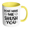 Don't Make Me Shush You 11oz Accent Mug - Awesome Librarians