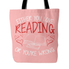 Either You Love Reading Or You're Wrong Tote Bag - Awesome Librarians