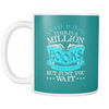 There's A Million Books That I Haven't Read, But Just You Wait Mug