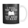 I Feel The Need. The Need To Read 11oz Mug - Awesome Librarians